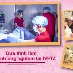 6 giai đoạn quan trọng nhất định phải biết khi thực hiện thụ tinh ống nghiệm IVF