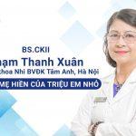 BS.CKII Phạm Thanh Xuân: Người mẹ hiền của triệu em nhỏ