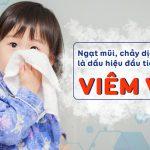Viêm VA Ở Trẻ Em – Đừng Coi Thường Biến Chứng!