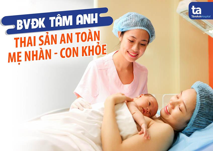 Thai sản an toàn tại Bệnh viện Tâm Anh