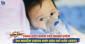 Nhiễm virus hợp bào hô hấp (RSV) – Làm thế nào để phòng ngừa?